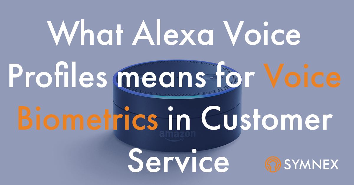 """Featured image for """"What Amazon's Alexa Voice Profiles Means for Customer Service and Voice Biometrics"""""""