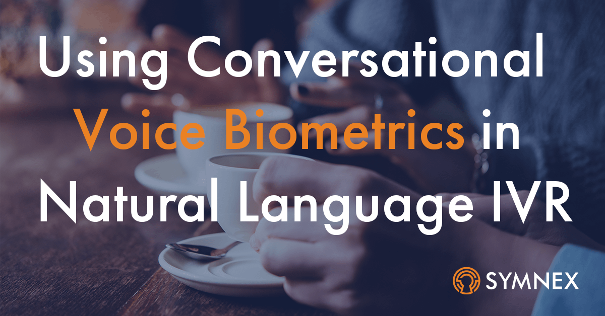 "Featured image for ""Using Conversational Voice Biometrics in Natural Language IVR"""