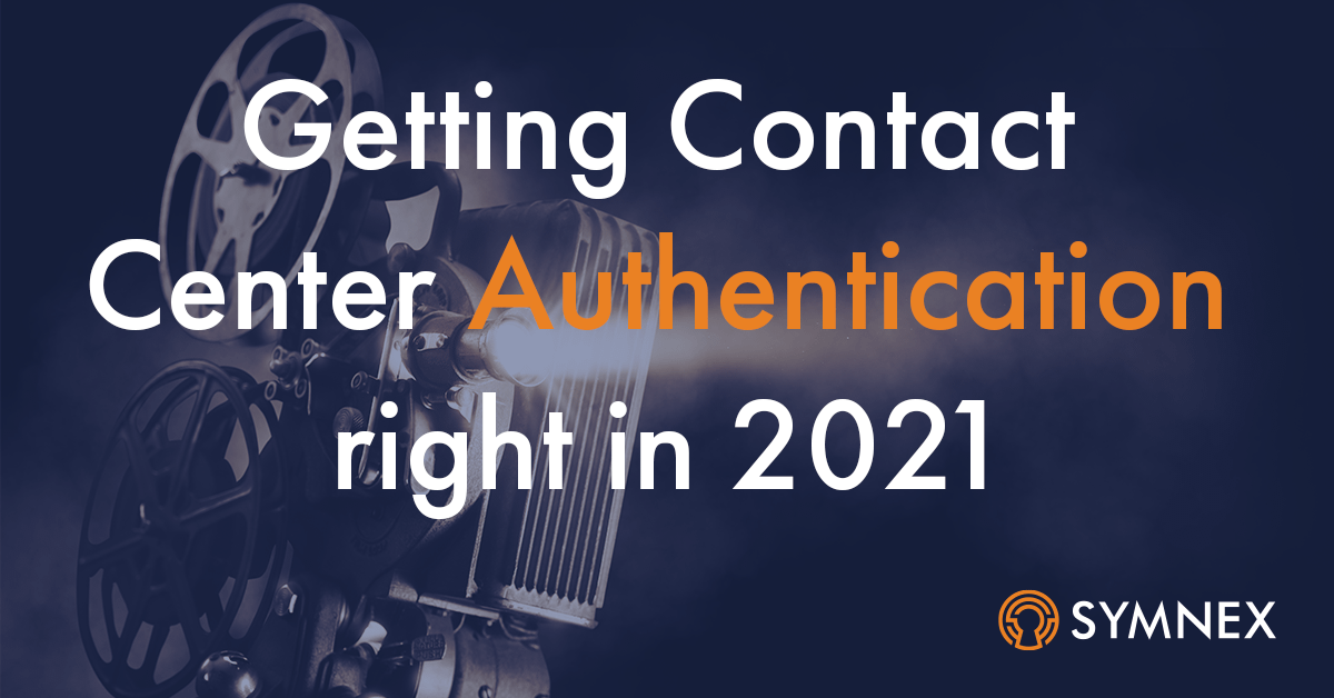 """Featured image for """"Getting Contact Center Authentication Right in 2021"""""""