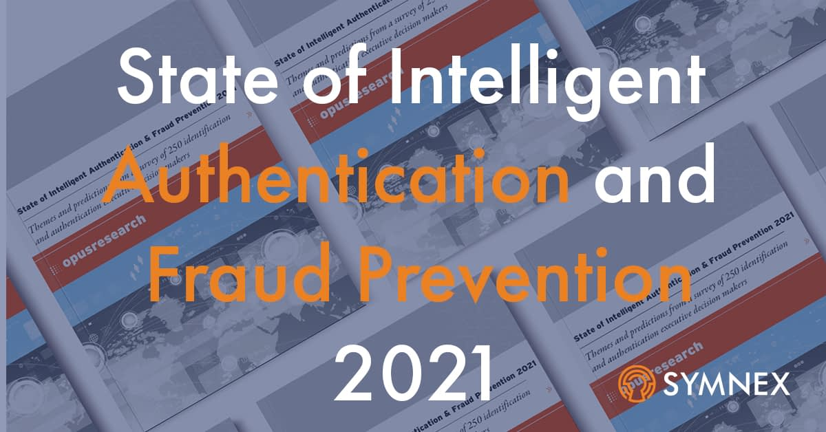 """Featured image for """"State of Intelligent Authentication and Fraud Prevention 2021"""""""