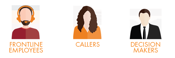 Frontline Employees - Callers - Decision Makers